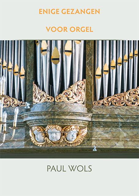 Paul Wols Enige Gezangen voor orgel omslag